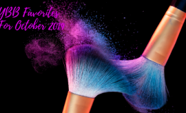 YBB Favorites For October 2019   Your Brand Of Beauty