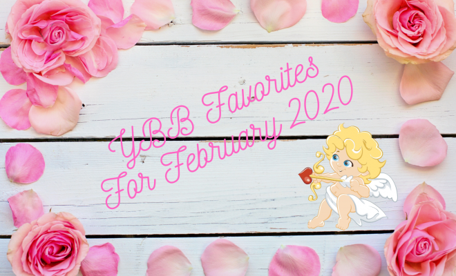 YBB Favorites For February 2020 | Your Brand Of Beauty