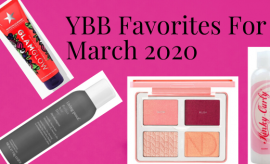 YBB Favorites For March 2020 | Your Brand Of Beauty