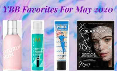 YBB Faves For May 2020 | Your Brand Of Beauty